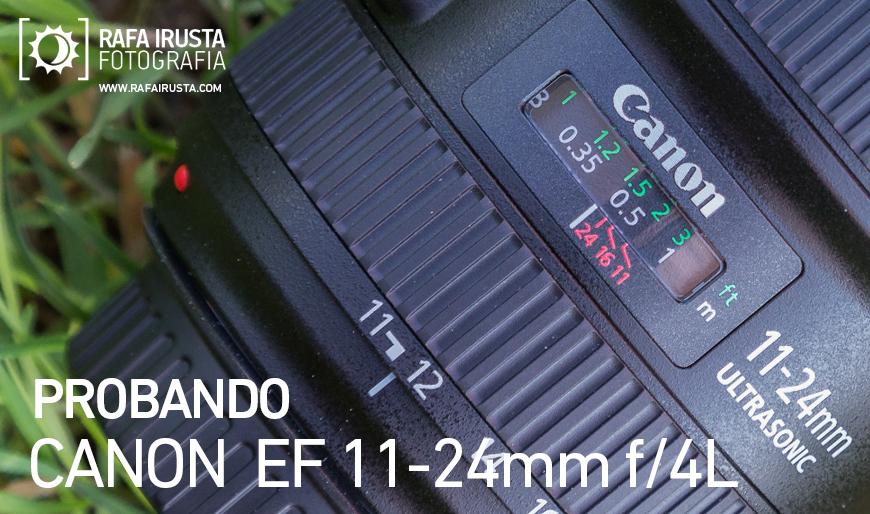 Probando Canon 11-24mm f/4L