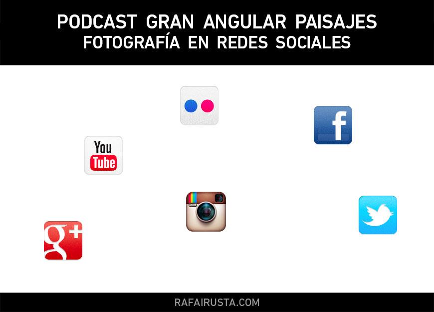 Podcast Gran Angular Paisajes, Fotografia en Redes Sociales
