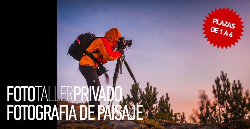 TALLER PRIVADO FOTOGRAFÍA DE PAISAJE