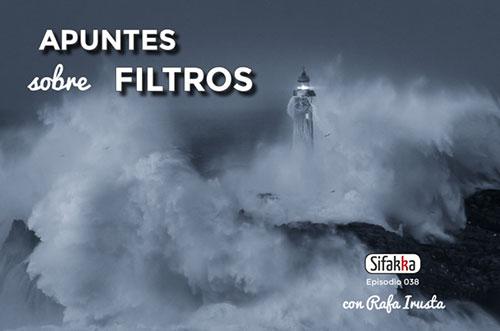 Destino Sifakka, apuntes sobre filtros con Rafa Irusta
