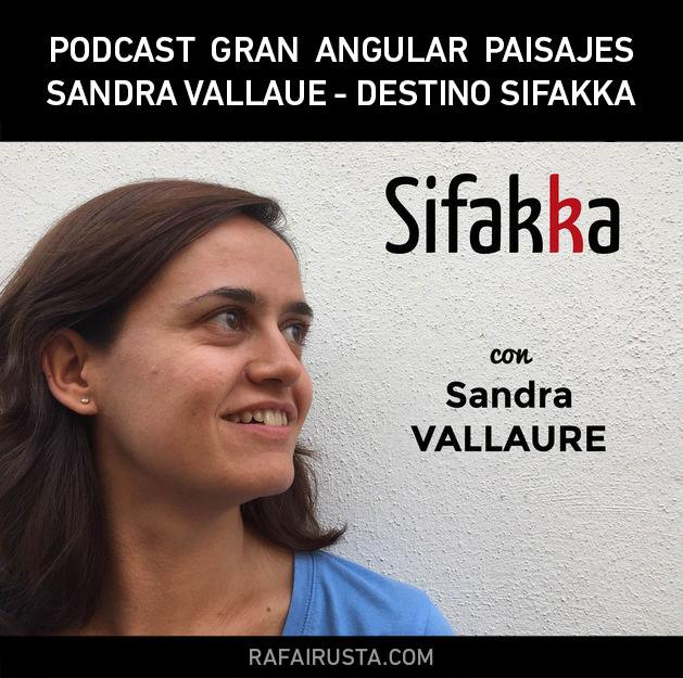 Podcast Gran Angular Paisajes entravista a Sandra Vallaure Destino Sifakka
