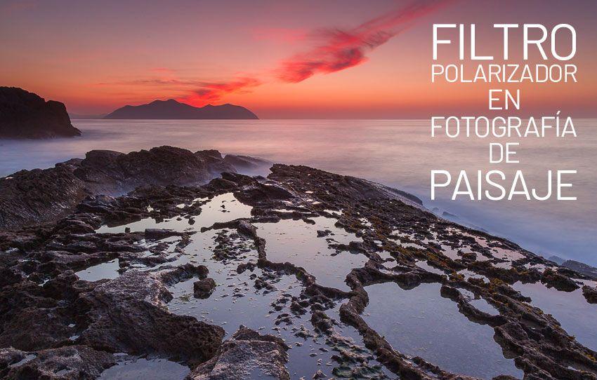 Filtro polarizador en fotografia de paisaje