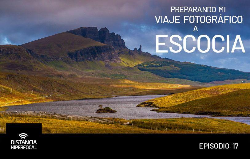 Preparando mi viaje fotográfico a Escocia