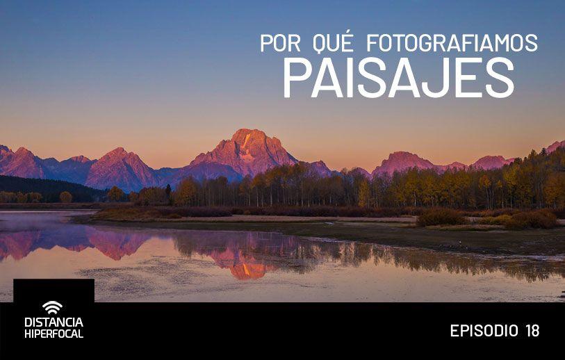 Por qué fotografiamos paisajes