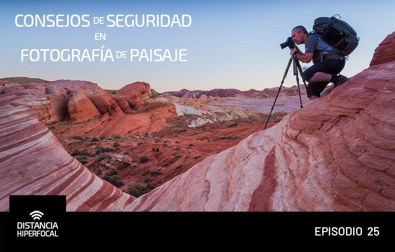 Consejos de seguridad en Fotografía de Paisaje
