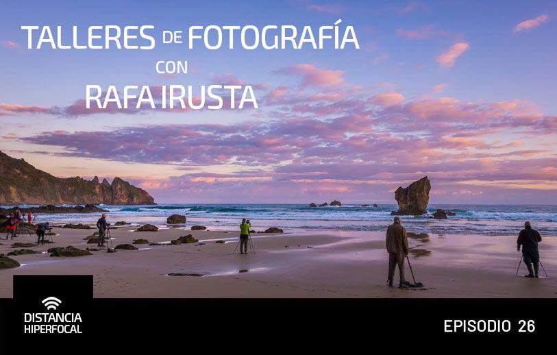 Talleres de Fotografía de Paisaje con Rafa Irusta