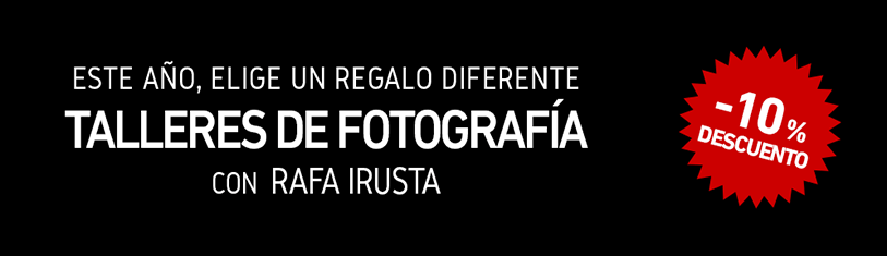 Descuento Talleres de Fotografía con Rafa Irusta
