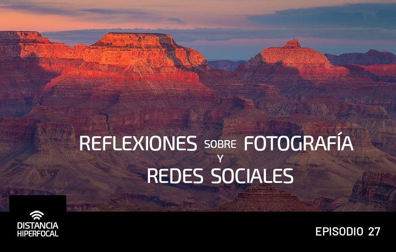 Reflexiones sobre fotografía y redes sociales