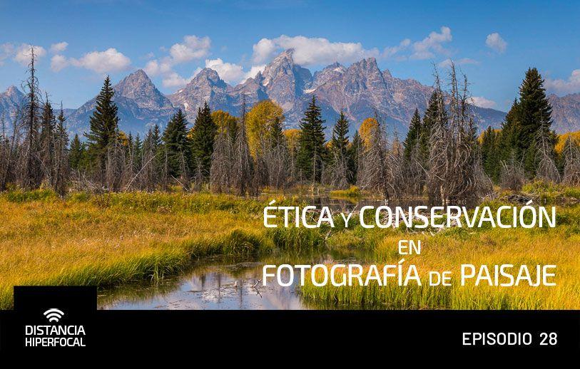 DH 028 Ética y conservación en Fotografía de Paisaje