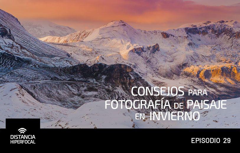 Consejos para Fotografía de Paisaje en invierno