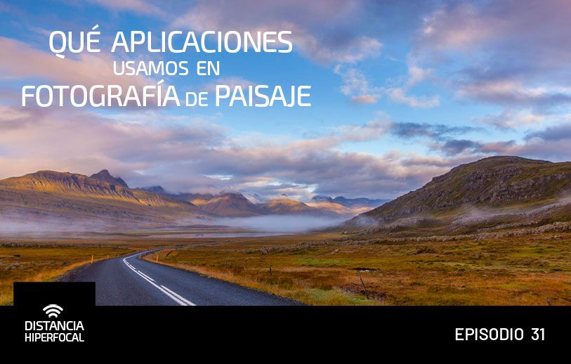 Qué aplicaciones usamos en Fotografía de Paisaje