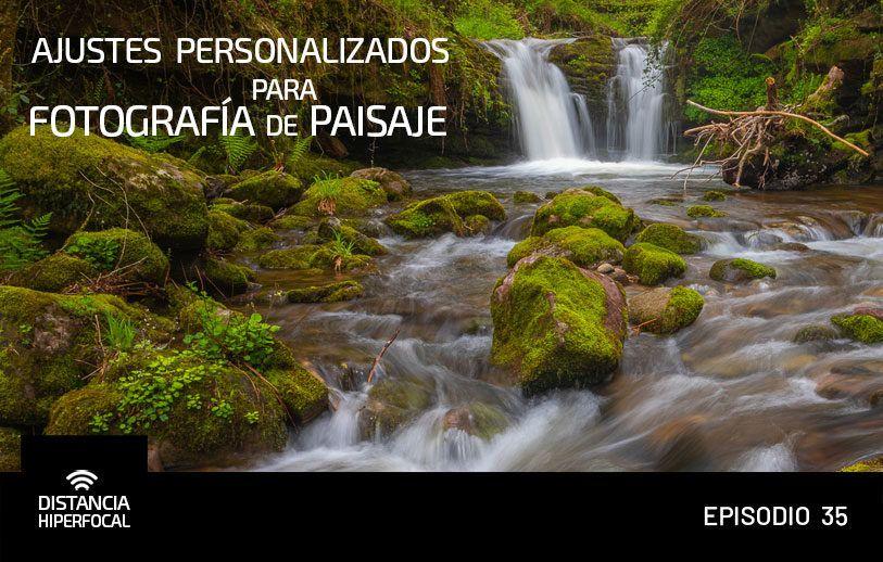 Ajustes personalizados para Fotografía de Paisaje