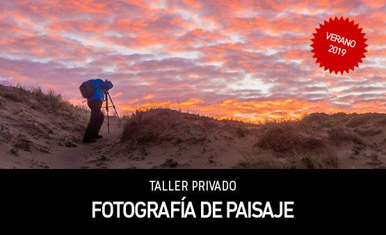 Taller Privado Fotografía de Paisaje con Rafa Irusta