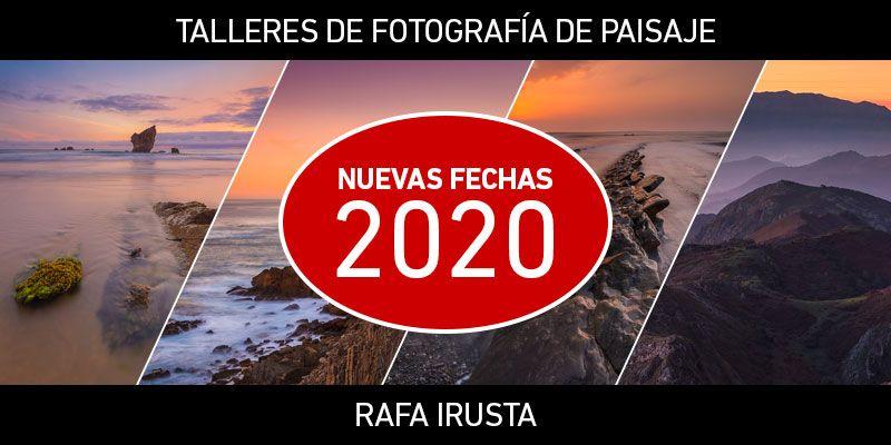 Talleres de Fotografía de Paisajes con Rafa Irusta, fechas 20020