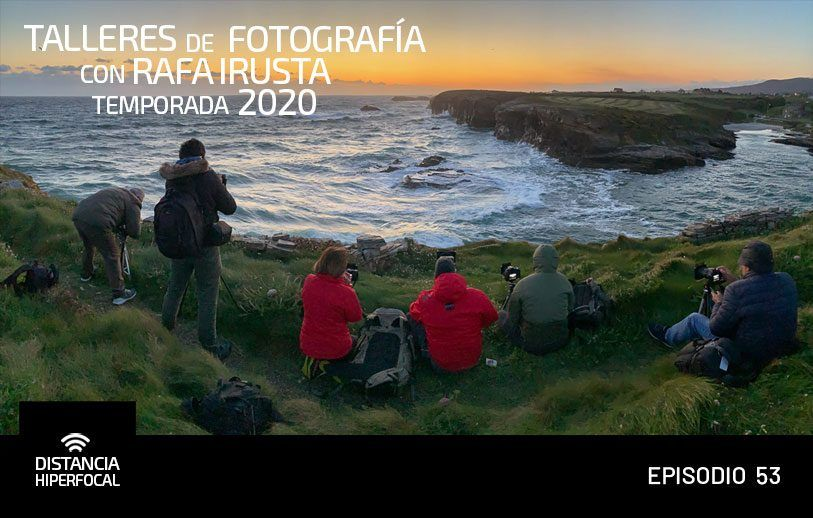 Talleres de Fotografía de Paisaje con Rafa Irusta, agenda 2020