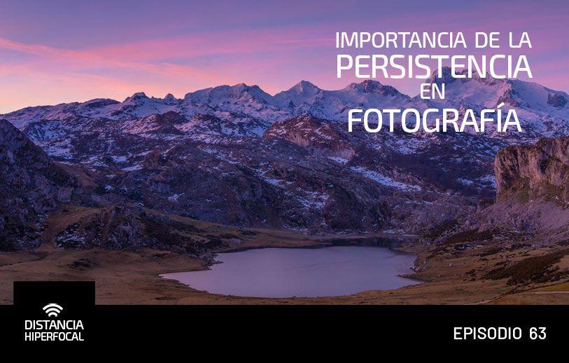 Importancia de la persistencia en Fotografía