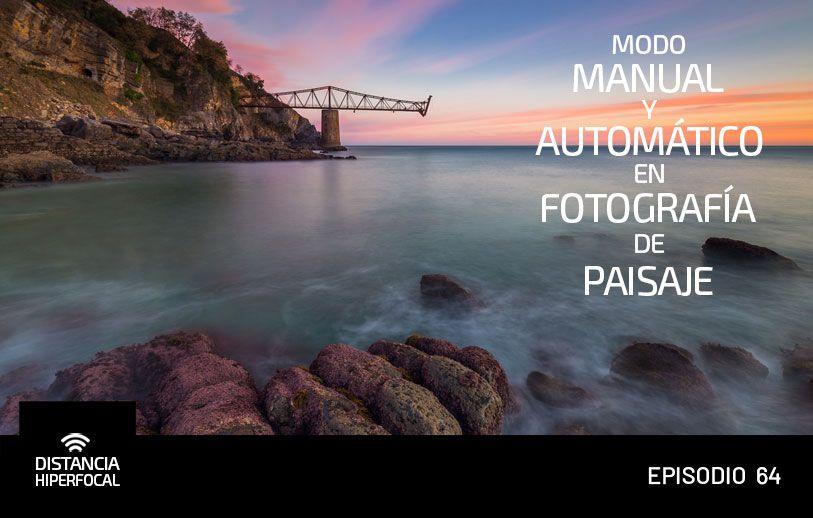 Modo manual y automático en Fotografía de Paisaje