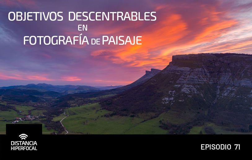 DH 071 Objetivos descentrables en Fotografía de Paisaje