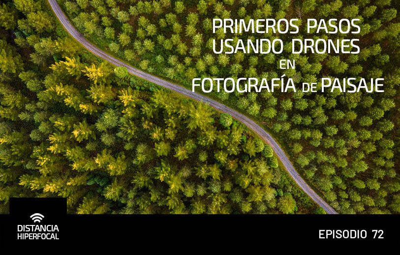 Primeros pasos usando drones en Fotografía de paisaje