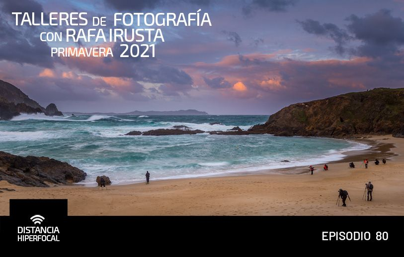 Talleres de Fotografía de Paisaje con Rafa Irusta, primavera 2021