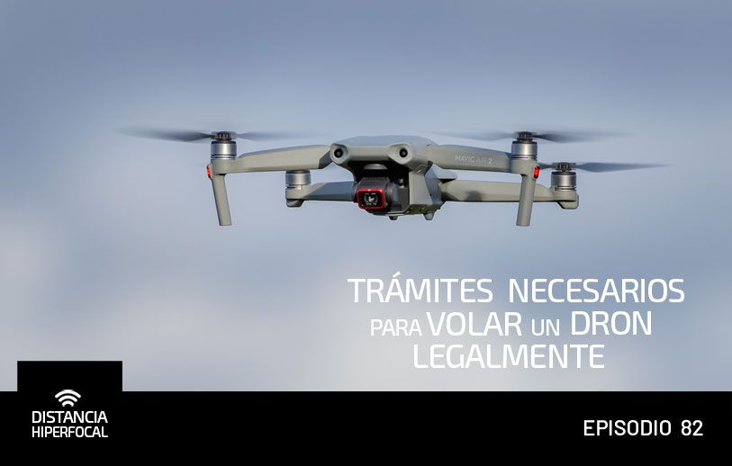 DH 082 Trámites necesarios para volar un dron legalmente