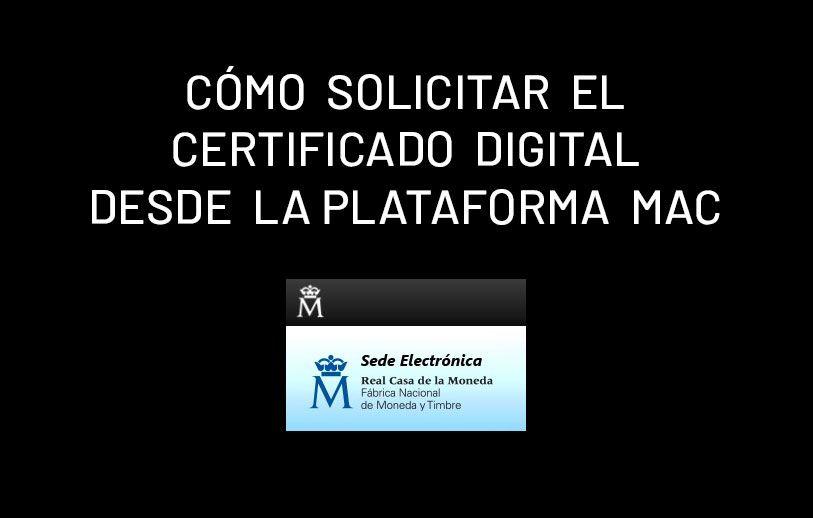 Cómo solicitar el Certificado Digital desde la plataforma Mac