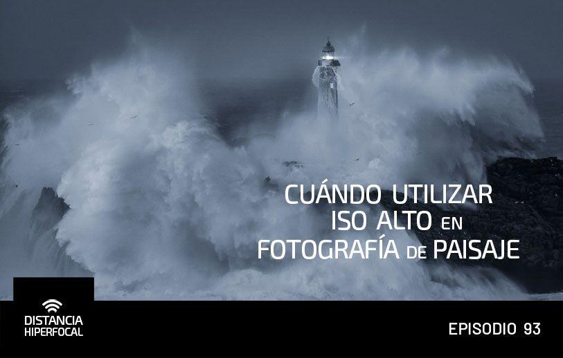 DH 093 Cuándo utilizar ISO alto en Fotografía de Paisaje